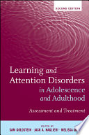 Learning and Attention Disorders in Adolescence and Adulthood  : Assessment and Treatment