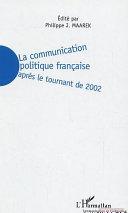 La communication politique française après le tournant de 2002