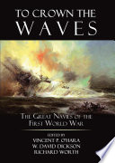 To Crown the Waves  : The Great Navies of the First World War