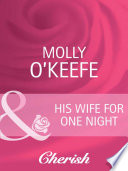 His Wife for One Night  Mills   Boon Cherish   Marriage of Inconvenience  Book 15  Book PDF