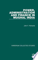 Power, administration, and finance in Mughal India