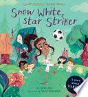Fairytale Friends: Snow White, Star Striker