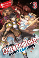 Pdf The Hero Is Overpowered but Overly Cautious, Vol. 3 (light novel)