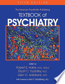 The American Psychiatric Publishing Textbook Of Psychiatry