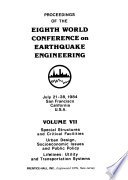 Proceedings of the Eighth World Conference on Earthquake Engineering, July 21-28, 1984, San Francisco, California, U.S.A.: Special structures and critical facilities. Urban design, socioeconomic issues and public policy. Lifelines, utility and transportation systems