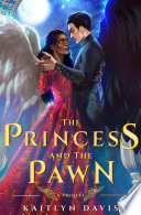 The Princess and the Pawn  A Raven and Dove Prequel  Book PDF