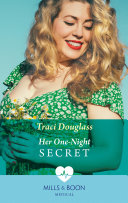 Her One Night Secret  Mills   Boon Medical   First Response in Florida  Book 2  Book