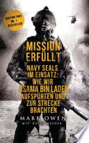 Mission erfüllt  : Navy Seals im Einsatz: Wie wir Osama bin Laden aufspürten und zur Strecke brachten