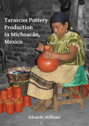 Tarascan Pottery Production in Michoac  n  Mexico