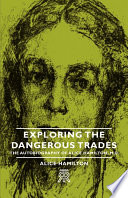 Exploring The Dangerous Trades The Autobiography Of Alice Hamilton M D