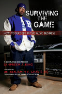 Surviving The Game  How To Succeed In The Music Business