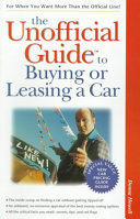 The Unofficial Guide to Buying or Leasing a Car
