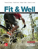 Fit & Well Brief Edition: Core Concepts and Labs in Physical Fitness and Wellness Loose Leaf Edition 12/e