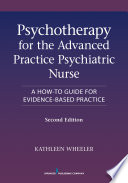 Psychotherapy for the Advanced Practice Psychiatric Nurse  Second Edition