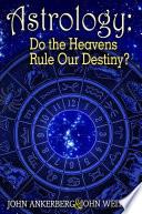 Astrology     Do the Heavens Rule Our Destiny