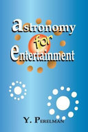 Astronomy for Entertainment
