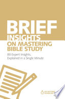 Brief Insights on Mastering Bible Study
