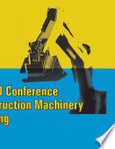 Proceedings Of The 2013 International Conference On Advances In Construction Machinery And Vehicle Engineering Book PDF