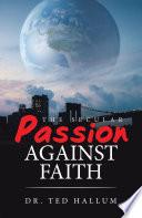 The Secular Passion Against Faith Book
