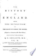 """The History of England from the Revolution to the Death of George the Second: Designed as a Continuation of Mr. Hume's History"" by Tobias Smollett"