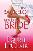The Bachelor and the Bride (a Very Charming Wedding)