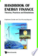 Handbook Of Energy Finance  Theories  Practices And Simulations