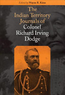 The Indian Territory Journals of Colonel Richard Irving Dodge
