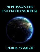28 Puissantes Initiations Reiki