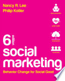 """Social Marketing: Behavior Change for Social Good"" by Nancy R. Lee, Philip Kotler"