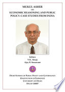 Mukul Asher On Economic Reasoning And Public Policy Case Studies From India Edited By V K Ahuja Ajay B Sonawane