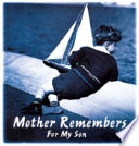 Mother Remembers, for My Son