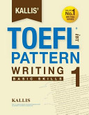 Kallis' Ibt Toefl Pattern Writing 1