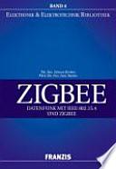 ZigBee  : Datenfunk mit IEEE 802.15.4 und ZigBee