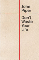 Don T Waste Your Life Redesign  Book PDF