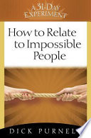 How to Relate to Impossible People Book