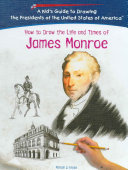 How to Draw the Life and Times of James Monroe