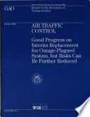 Air Traffic Control  : Good Progress On Interim Replacement For Outage-plagued System, But Risks Can Be Further Reduced