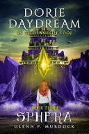 Dorie Daydream In the Land of Idoj   Book Three  Sphera