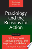 Praxiology and the Reasons for Action Book PDF