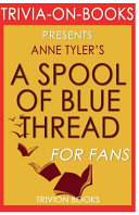 Trivia On Books a Spool of Blue Thread by Anne Tyler