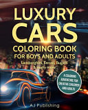Luxury Cars Coloring Book for Boys and Adults