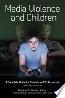 Media Violence and Children  A Complete Guide for Parents and Professionals  2nd Edition Book