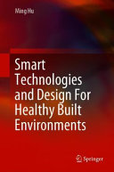 Smart Technologies and Design For Healthy Built Environments Book