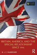 Britain  America  and the Special Relationship since 1941