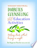 Diabetes Counseling   Education Activities  Helping clients without harping on weight
