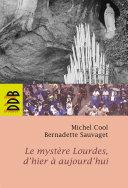 Pdf Le mystère Lourdes, d'hier à aujourd'hui Telecharger