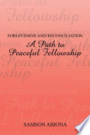 Forgiveness And Reconciliation A Path To Peaceful Fellowship