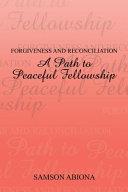 Forgiveness and Reconciliation: a Path to Peaceful Fellowship Pdf/ePub eBook