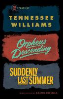 Orpheus Descending and Suddenly Last Summer