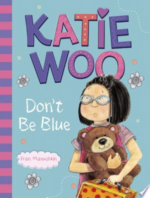 Download Katie Woo, Don't Be Blue Free Books - Read Books